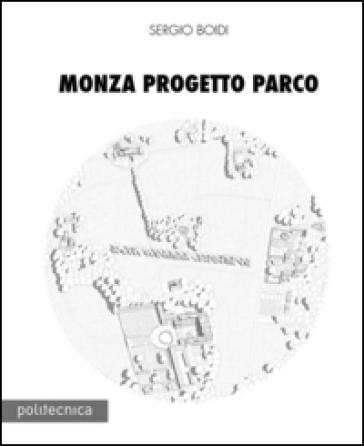 Monza progetto parco - Sergio Boidi |