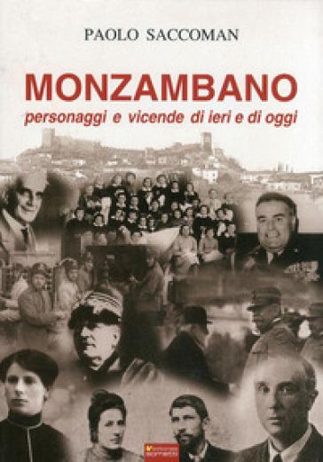Monzambano. Personaggi e vicende di ieri e di oggi - Paolo Saccoman   Kritjur.org
