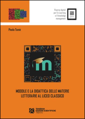 Moodle e la didattica delle materie letterarie al Liceo Classico - Paola Tomè | Thecosgala.com