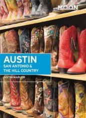Moon Austin, San Antonio & the Hill Country (Sixth Edition)