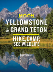 Moon Yellowstone & Grand Teton (Ninth Edition)