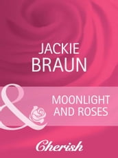 Moonlight and Roses (Mills & Boon Cherish)