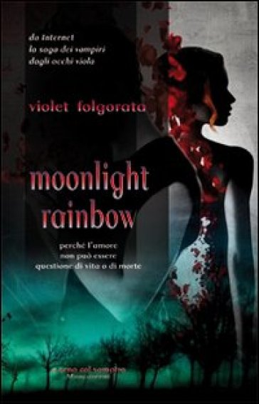 Moonlight rainbow - Violet Folgorata |