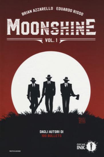 Moonshine. 1.