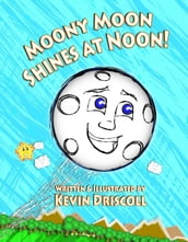 Moony Moon Shines at Noon!