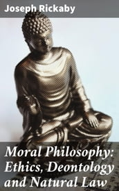 Moral Philosophy: Ethics, Deontology and Natural Law
