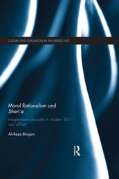 Moral Rationalism and Shari a