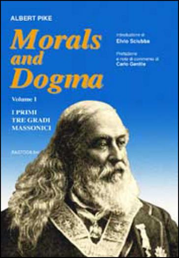Morals and dogma. 1.I primi tre gradi massonici - Albert Pike | Ericsfund.org