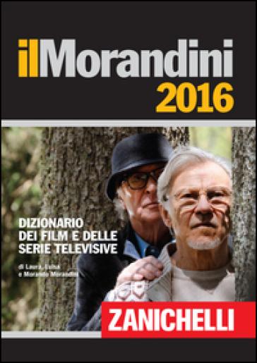 Il Morandini 2016. Dizionario dei film - Laura Morandini   Jonathanterrington.com