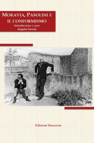 Moravia, Pasolini e il conformismo - A. Favaro | Rochesterscifianimecon.com