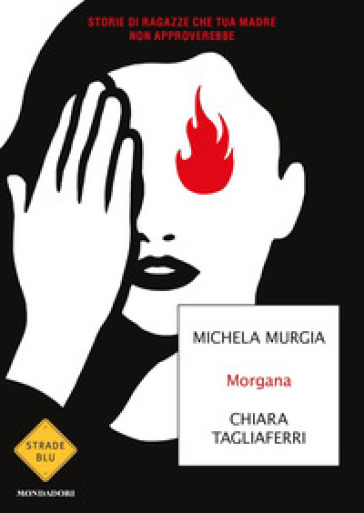 Morgana. Storie di ragazze che tua madre non approverebbe - Michela Murgia |