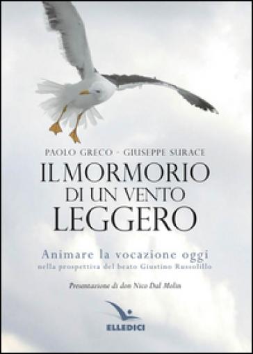 Mormorio di un vento leggero. Animare la vocazione oggi nella prospettiva del beato Giustino Russolillo - Paolo Greco   Kritjur.org