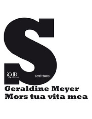 Mors tua vita mea - Geraldine Meyer | Rochesterscifianimecon.com