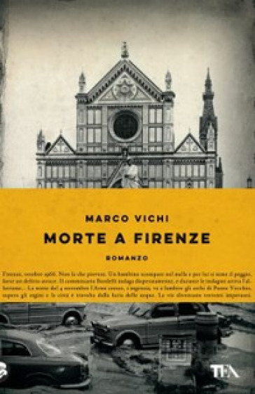 Morte a Firenze. Un'indagine del commissario Bordelli. Ediz. illustrata