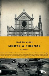 Morte a Firenze. Un indagine del commissario Bordelli. Ediz. illustrata