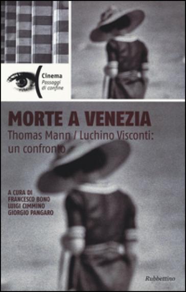 Morte a Venezia. Thomas Mann/Luchino Visconti: un confronto - F. Bono |