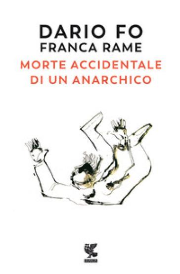 Morte accidentale di un anarchico - Dario Fo  