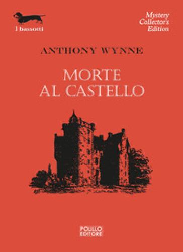 Morte al castello - Anthony Wynne |