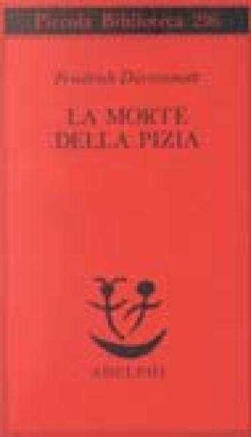 Morte della Pizia (La) - Friedrich Durrenmatt | Kritjur.org