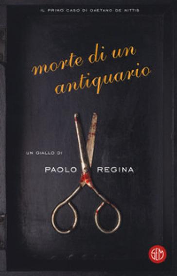 Morte di un antiquario - Paolo Regina | Rochesterscifianimecon.com