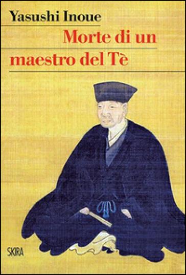 Morte di un maestro del Tè - Yasushi Inoue |