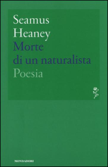 Morte di un naturalista - Seamus Heaney |