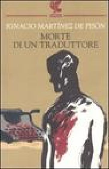 Morte di un traduttore - Ignacio Martinez de Pison | Rochesterscifianimecon.com