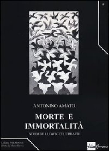 Morte e immortalità. Studi su Ludwig Feuerbach - Antonino Amato | Kritjur.org