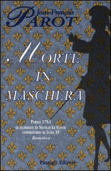 Morte in maschera - Jean-François Parot | Jonathanterrington.com