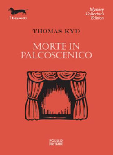 Morte in palcoscenico - Thomas Kyd |