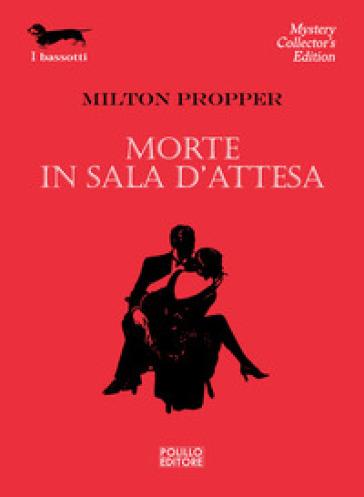 Morte in sala d'attesa - Milton Propper  