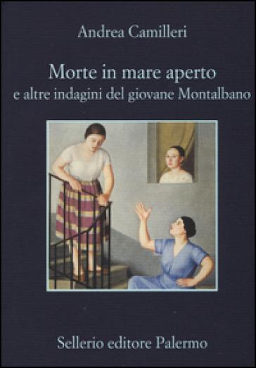 Morte in mare aperto e altre indagini del giovane Montalbano - Andrea Camilleri | Jonathanterrington.com