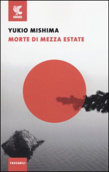 Morte di mezza estate e altri racconti - Yukio Mishima  