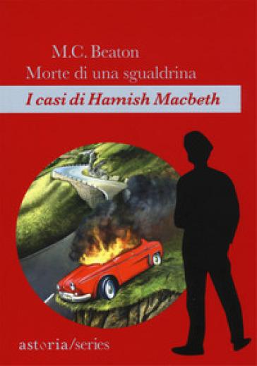 Morte di una sgualdrina. I casi di Hamish Macbeth - M. C. Beaton |