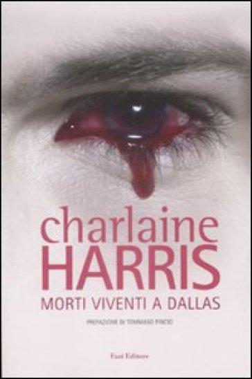 Morti viventi a Dallas - Charlaine Harris | Jonathanterrington.com