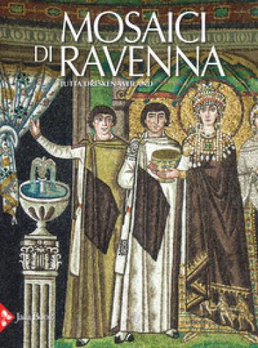 Mosaici di Ravenna. Ediz. illustrata - Jutta Dresken-Weiland |