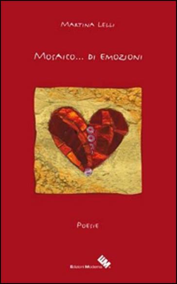 Mosaico... di emozioni - Martina Lelli  