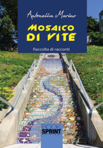 Mosaico di vite - Antonella Marino  