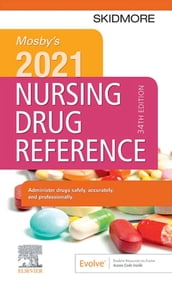 Mosby s 2021 Nursing Drug Reference E-Book