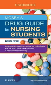 Mosby s Drug Guide for Nursing Students - E-Book
