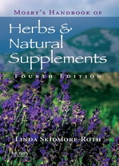 Mosby s Handbook of Herbs & Natural Supplements - E-Book