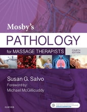 Mosby s Pathology for Massage Therapists - E-Book