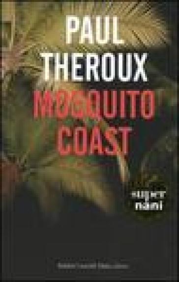 Mosquito Coast - Paul Theroux  