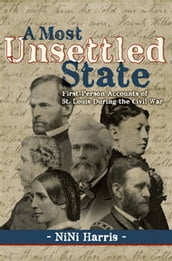 A Most Unsettled State: First-Person Accounts of St. Louis During the Civil War