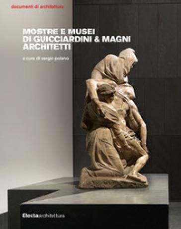 Mostre e musei di Guicciardini & Magni Architetti - S. Polano |