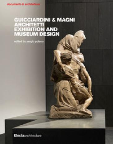Mostre e musei di Guicciardini & Magni Architetti. Ediz. inglese - S. Polano |