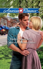 A Mother s Homecoming (Mills & Boon American Romance)