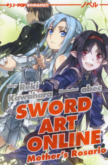 Mother's Rosario. Sword art online novel. 7. - Reki Kawahara pdf epub