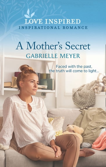 A Mother's Secret (Mills & Boon Love Inspired)