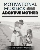 Motivational Musings from an Adoptive Mother